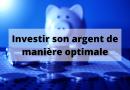 Investir son argent de manière optimale